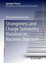 Strangeness And Charge Symmetry Violation In Nucleon Structure (Springer Theses)