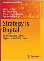 Strategy Is Digital: How Companies Can Use Big Data In The Value Chain (Management For Professionals)