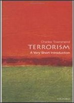 Terrorism: A Very Short Introduction (Very Short Introductions)