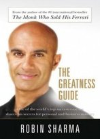 The Greatness Guide: The 10 Best Lessons Life Has Taught Me