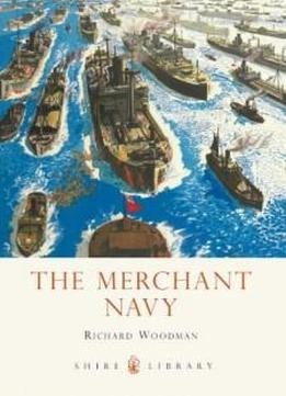 The Merchant Navy (shire Library)