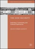The New Security: Individual, Community And Cultural Experiences (Crime Prevention And Security Management)