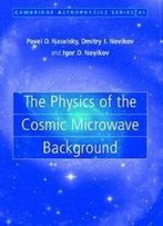 The Physics Of The Cosmic Microwave Background (Cambridge Astrophysics)