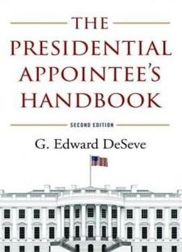 The Presidential Appointee's Handbook