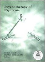 The Psychotherapy Of Psychosis