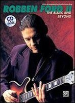 The Robben Ford The Blues And Beyond: Book & Cd