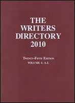 The Writers Directory 2010, Volume 1 (A-L)