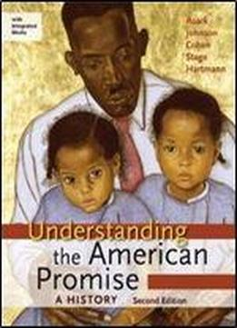 Understanding The American Promise 2e Combined Volume & Launchpad For Understanding The American Promise 2e Cmb (access Card)