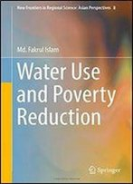 Water Use And Poverty Reduction (New Frontiers In Regional Science: Asian Perspectives)