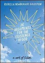 36 Arguments For The Existence Of God: A Work Of Fiction (Vintage Contemporaries