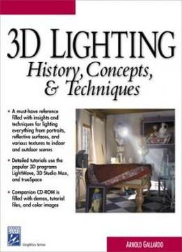 3d Lighting: History, Concepts, And Techniques (with Cd-rom) (graphics Series)