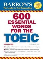 600 Essential Words For The Toeic: With Audio Cd (Barron's Essential Words For The Toeic (W/Cd))
