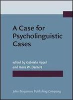 A Case For Psycholinguistic Cases By Gabriela Appel