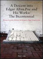 A Descent Into Edgar Allan Poe And His Works: The Bicentennial
