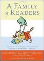 A Family Of Readers: The Book Lover's Guide To Children's And Young Adult Literature 1st Edition