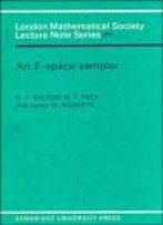 An F-Space Sampler (London Mathematical Society Lecture Note Series)