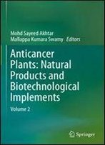 Anticancer Plants: Natural Products And Biotechnological Implements: Volume 2