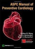 Aspc Manual Of Preventive Cardiology (Demos Medical)