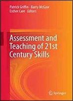 Assessment And Teaching Of 21st Century Skills (Educational Assessment In An Information Age)