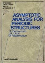 Asymptotic Analysis For Periodic Structures (Studies In Mathematics And Its Applications)
