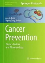 Cancer Prevention: Dietary Factors And Pharmacology (Methods In Pharmacology And Toxicology)