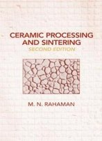 Ceramic Processing And Sintering (Materials Engineering)