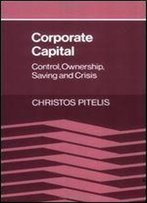 Corporate Capital: Control, Ownership, Saving And Crisis
