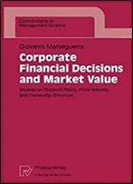 Corporate Financial Decisions And Market Value: Studies On Dividend Policy, Price Volatility, And Ownership Structure (Contributions To Management Science)