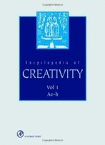 Encyclopedia Of Creativity, Two-Volume Set