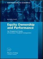 Equity Ownership And Performance: An Empirical Study Of German Traded Companies (Contributions To Economics)