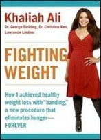 Fighting Weight: How I Achieved Healthy Weight Loss With 'Banding,' A New Procedure That Eliminates Hungerforever