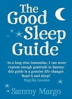 Good Sleep Guide: Increase Your Energy Levels And Banish Fatigue From Your Life Forever