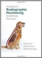 Handbook Of Radiographic Positioning For Veterinary Technicians (Delmar Cengage Learning Veterinary Technology)