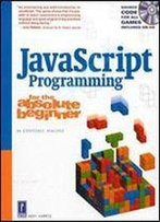Javascript Programming For The Absolute Beginner