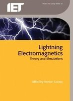Lightning Electromagnetics (Power & Energy) (Iet Power And Energy)
