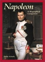 Napoleon: A Biographical Companion (Biographical Companions)