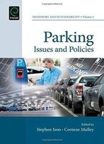 Parking: Issues And Policies (Transport And Sustainability)
