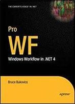 Pro Wf: Windows Workflow In .Net 4 (Expert's Voice In .Net)
