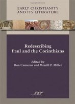 Redescribing Paul And The Corinthians (Early Christianity And Its Literature)