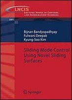 Sliding Mode Control Using Novel Sliding Surfaces (Lecture Notes In Control And Information Sciences)