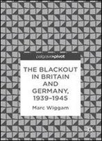 The Blackout In Britain And Germany, 19391945