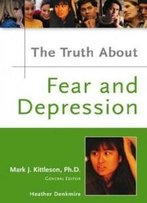 The Truth About Fear And Depression (Truth About (Facts On File))