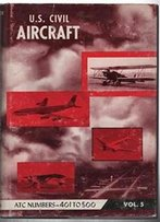 U.S. Civil Aircraft: Vol. 5 (Atc 401 - Atc 500)