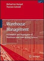 Warehouse Management: Automation And Organisation Of Warehouse And Order Picking Systems (Intralogistik)