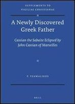 A Newly Discovered Greek Father: Cassian The Sabaite Eclipsed By John Cassian Of Marseilles (Vigiliae Christianae, Supplements)
