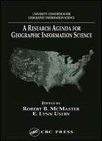 A Research Agenda For Geographic Information Science