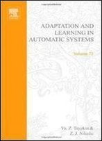 Adaptation And Learning In Automatic Systems, Volume 73 (Mathematics In Science And Engineering)
