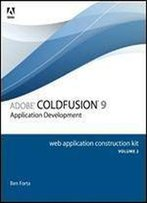 Adobe Coldfusion 9 Web Application Construction Kit (Vol. 2): Application Development