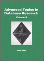 Advanced Topics In Database Research, Vol. 3 (Advanced Topics In Database Research Series)