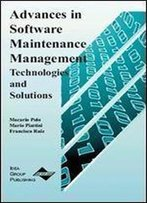 Advances In Software Maintenance Management: Technologies And Solutions